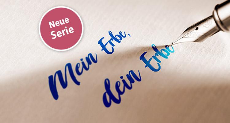 """Serie """"Mein Erbe, dein Erbe"""""""